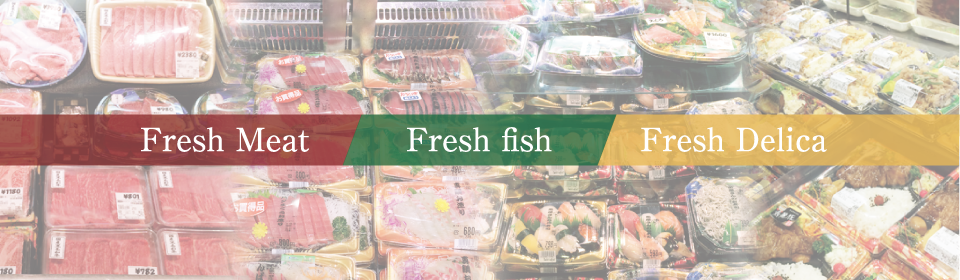 Fresh MeatFresh fishFresh Delica